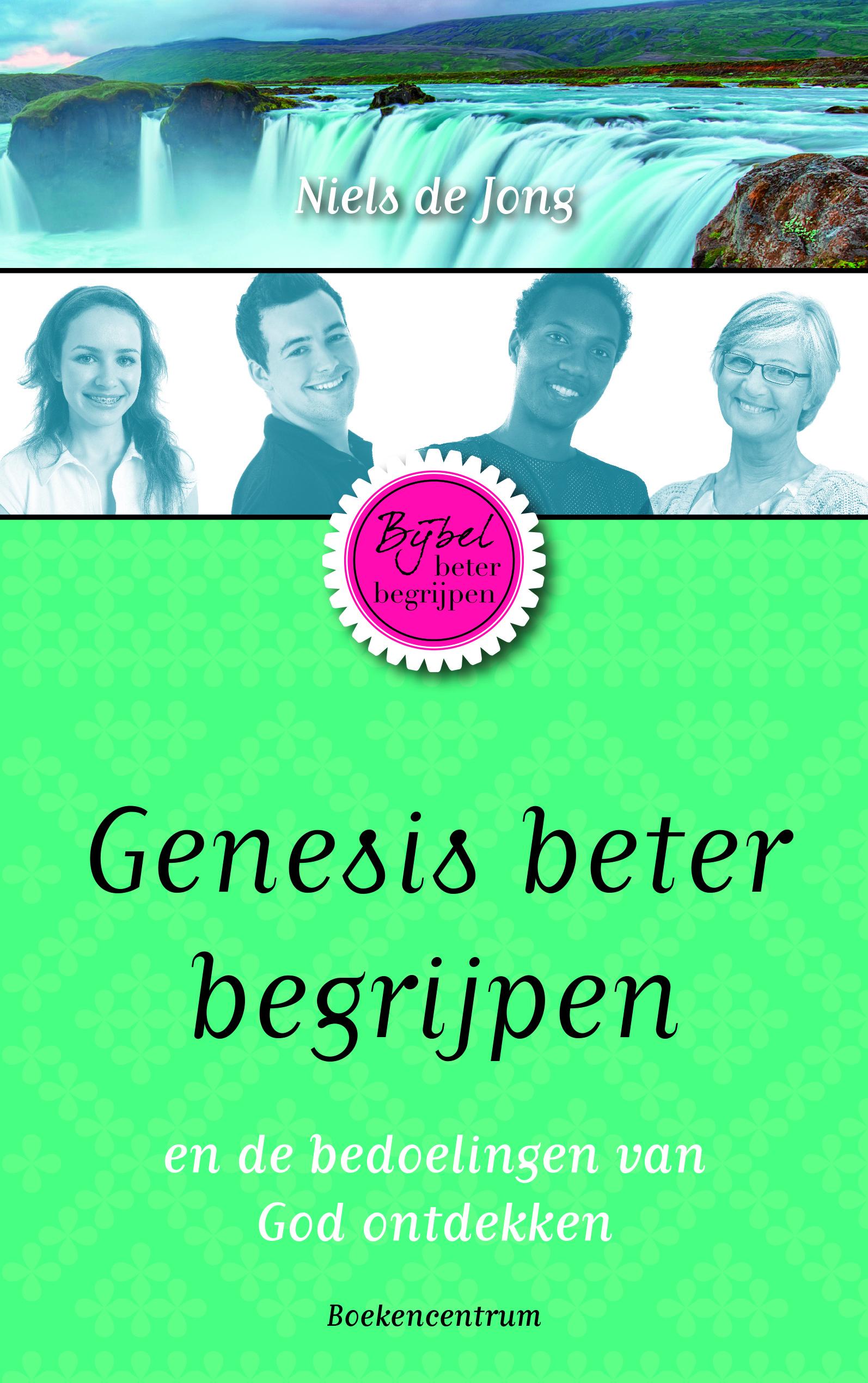 Het boek Genesis beter begrijpen van Niels de Jong