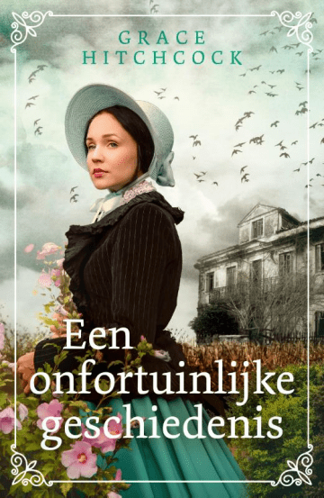 Het boek Een onfortuinlijke geschiedenis van Grace Hitchcock