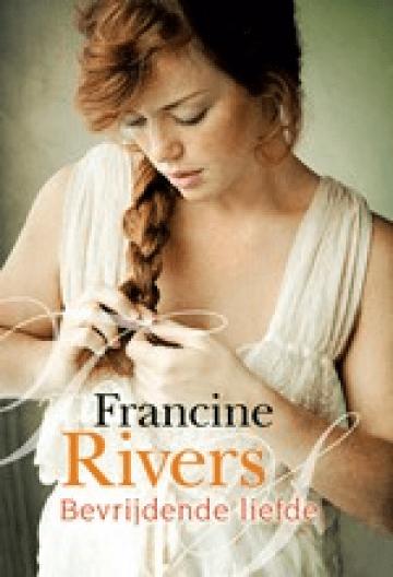 bevrijdende liefde francine rivers