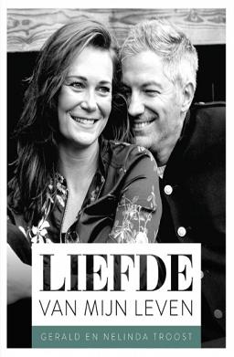 Het boek Liefde van mijn leven van Gerald en Nelinda Troost