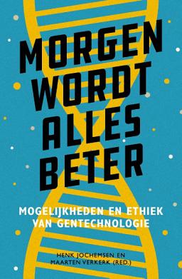 Het boek Morgen wordt alles beter van Mark verkerk en Henk Jochemsen