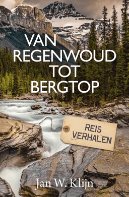 het boek Van regenwoud tot bergtop reisverhalen van Jan Klijn