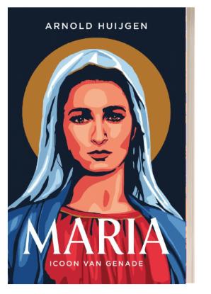 Het boek Maria van Arnold Huijgen