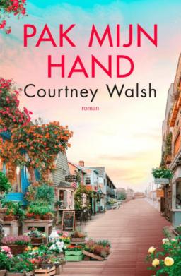 Het boek Pak mijn hand van Courtney Walsh