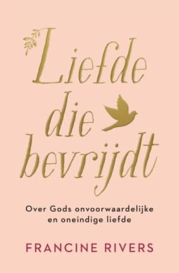 het boek Liefde die bevrijdt van Francine Rivers