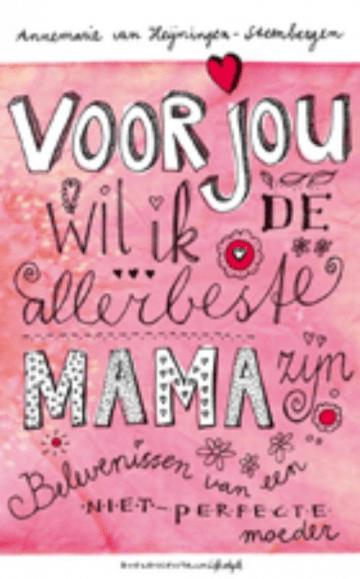 het boek voor jou wil ik de allerbeste mama zijn