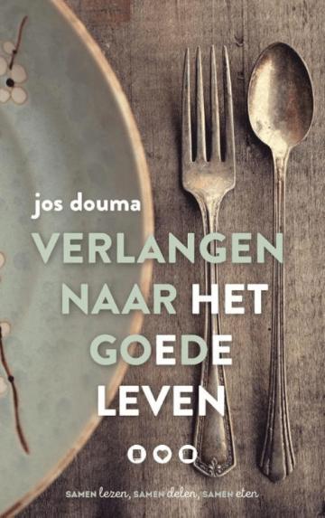 Het boek verlangen naar het goede leven van Jos Douma